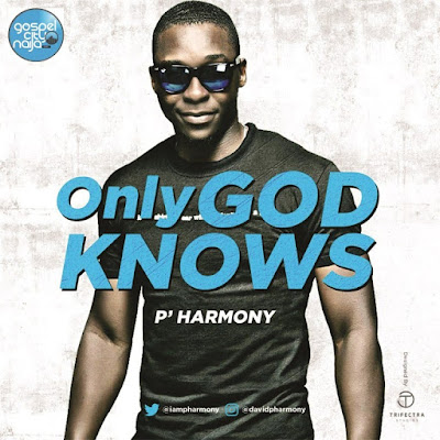 Music: Only God Knows – P Harmony