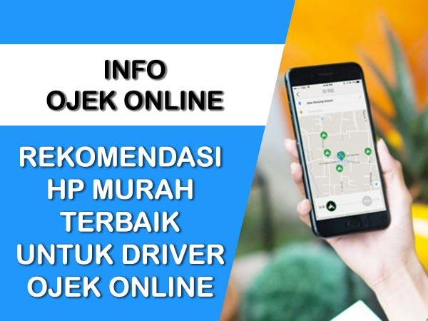 HP MURAH TERBAIK UNTUK DRIVER OJEK ONLINE