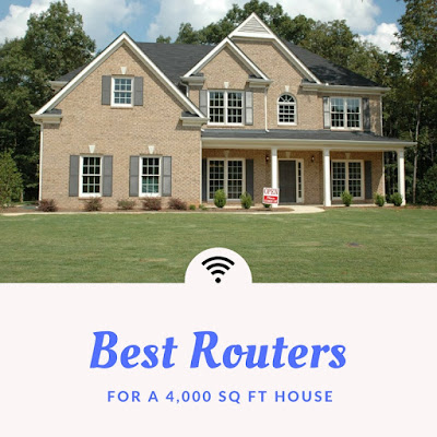 Best WiFi Router for 4000 sq ft house