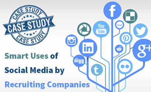 Case Study: Smart Uses of Social Media by Recruiting Companies