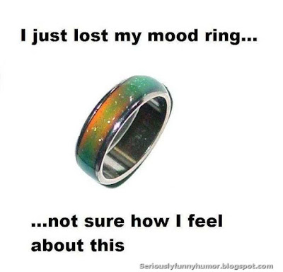 I just lost my mood ring... not sure how I feel about this