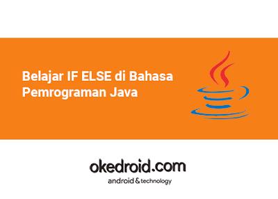 Belajar Mengenal Contoh Penggunaan IF , IF ELSE ,dan ELSE pada Program Java