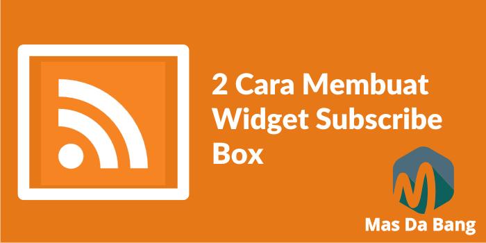 2 Cara Membuat Widget Subscribe Box di Bawah Postingan