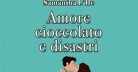 In libreria #167 - Amore, cioccolato e disastri