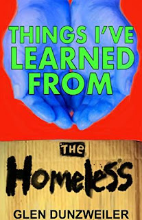 Things I've Learned From The Homeless free book promotion Glen Dunzweiler