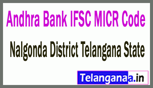 Andhra Bank IFSC MICR Code Nalgonda District Telangana State