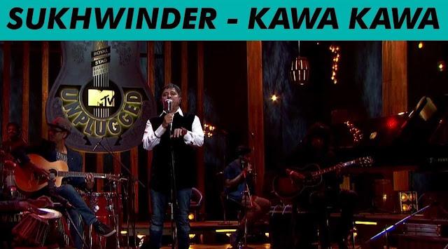 Kawa Kawa - Sukhwinder Singh @ MTV Unplugged Season 5