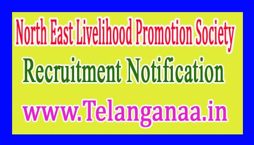 North East Livelihood Promotion Society NERLP Recruitment Notification 2017