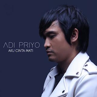 Adi Priyo - Aku Cinta Mati MP3