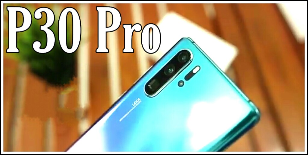 Huawei P30 Pro - Price, Full Specifications & Features at