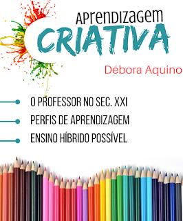http://www.deboraaquino.com.br/2017/05/workshop-aprendizagem-criativa.html