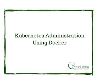 Kubernetes Administration Using Docker