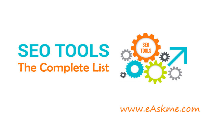 200+ SEO Tools: Complete List for 2019: eAskme