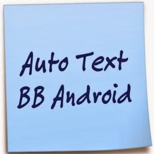 Cara membuat auto text di Android mudah