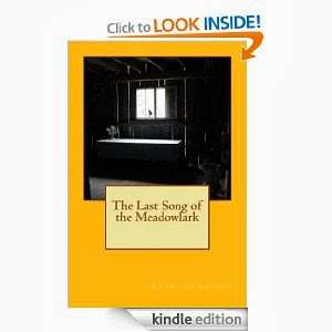 http://www.amazon.com/Last-Song-Meadowlark-Kathryn-Loving-ebook/dp/B00GO7W6KA/ref=sr_1_1?s=digital-text&ie=UTF8&qid=1385556921&sr=1-1&keywords=the+last+song+of+the+meadowlark