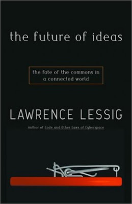 The Future of Ideas – Lawrence Lessig