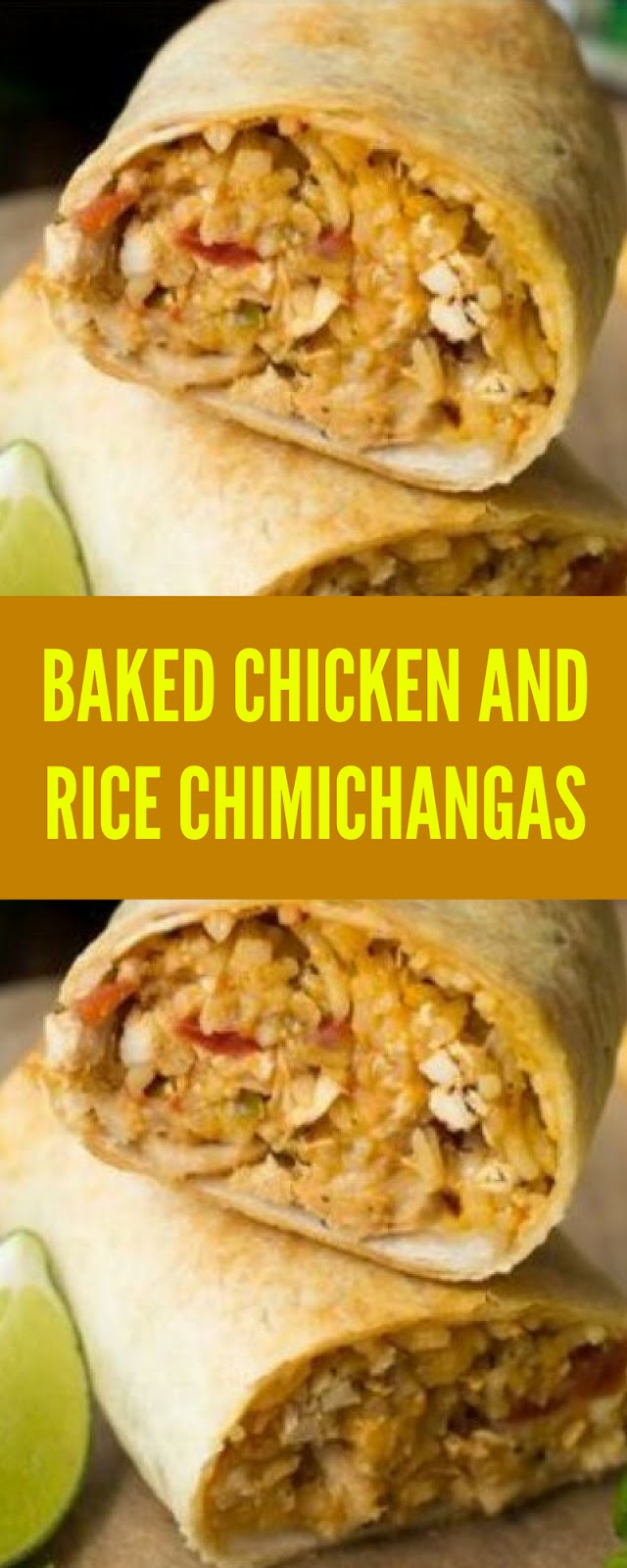 DEKICIOUS AND EASY BAKED CHICKEN AND RICE CHIMICHANGAS