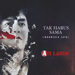 Ari Lasso - Tak Harus Sama (Indonesia Jaya)