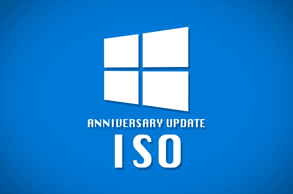 Download Windows 10 Anniversary Update ISO chính thức từ MSDN - Blog