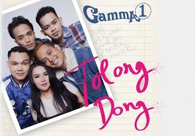 Tolong Dong - Gamma1