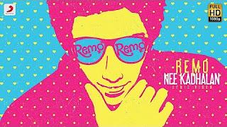 Remo – Remo Nee Kadhalan Lyric _ Sivakarthikeyan _ Anirudh