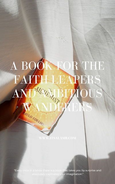 A Book for the Faith Leapers and Ambitious Wanderers: The Alchemist by Paul Coelho