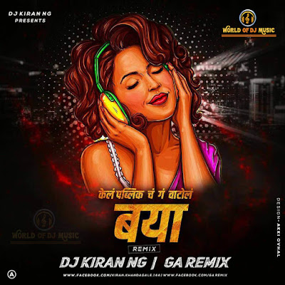 Baya - Dj Kiran Ng & GA Remix