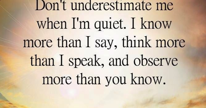 Quotes & Inspiration: Don't Underestimate Me When I'm