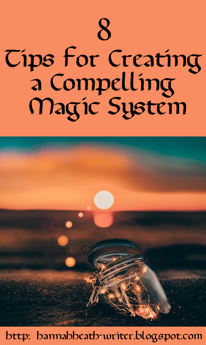 8 Tips for Creating a Compelling Magic System
