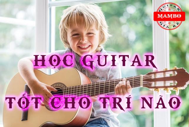 Chơi Đàn Guitar Giúp Não Bộ Hoạt Động Nhanh Nhạy Hơn.