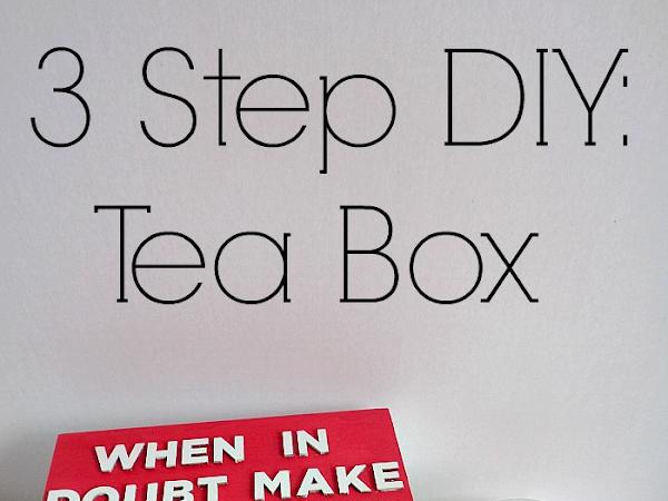 3 Step DIY: Tea Box