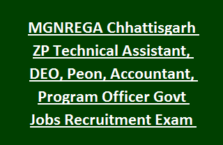 MGNREGA Chhattisgarh ZP Technical Assistant, DEO, Peon, Accountant, Program Officer Govt Jobs Recruitment Exam 2017