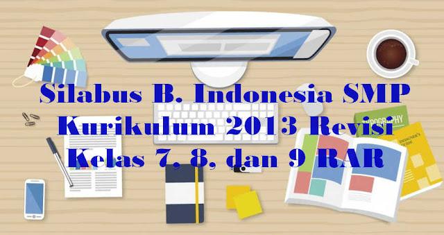 Silabus B. Indonesia SMP Kurikulum 2013 Revisi Kelas 7, 8, dan 9 RAR