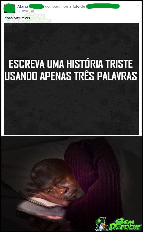 A HISTÓRIA MAIS TRISTE EM TRÊS PALAVRAS DE TODAS