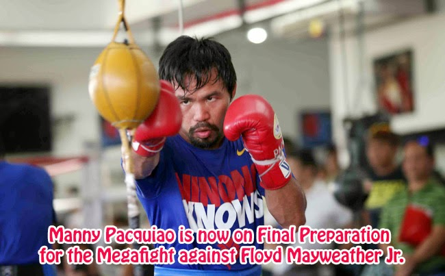 Manny Pacquiao is now on Final Preparation for the Megafight against Floyd Mayweather Jr.