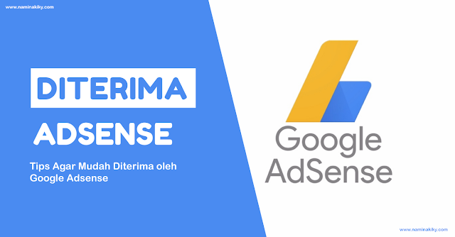 Tips Agar Mudah Diterima oleh Google Adsense
