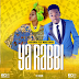 AUDIO :  Mayunga Ft. Maua Sama - Yarabbi ya Allah | DOWNLOAD Mp3 SONG