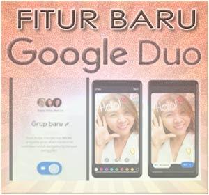 Google Duo Hadirkan Fitur Baru Video Call Group Dan Video Message, Begini Cara Menggunakannya