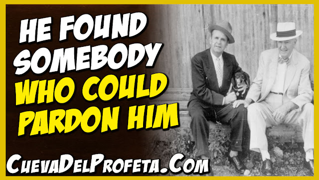 He found Somebody Who could pardon him - William Marrion Branham Quotes