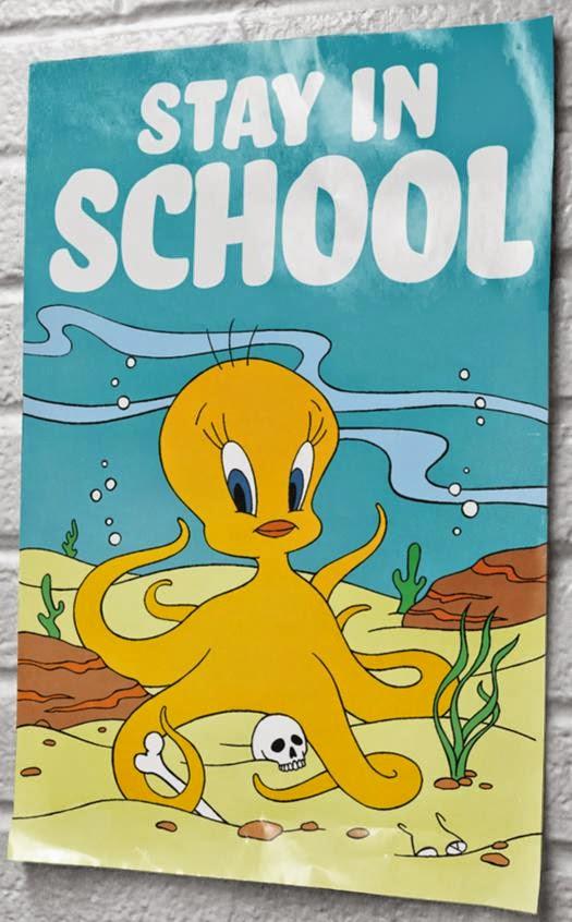 tweety-octopus-stay-in-school.JPG