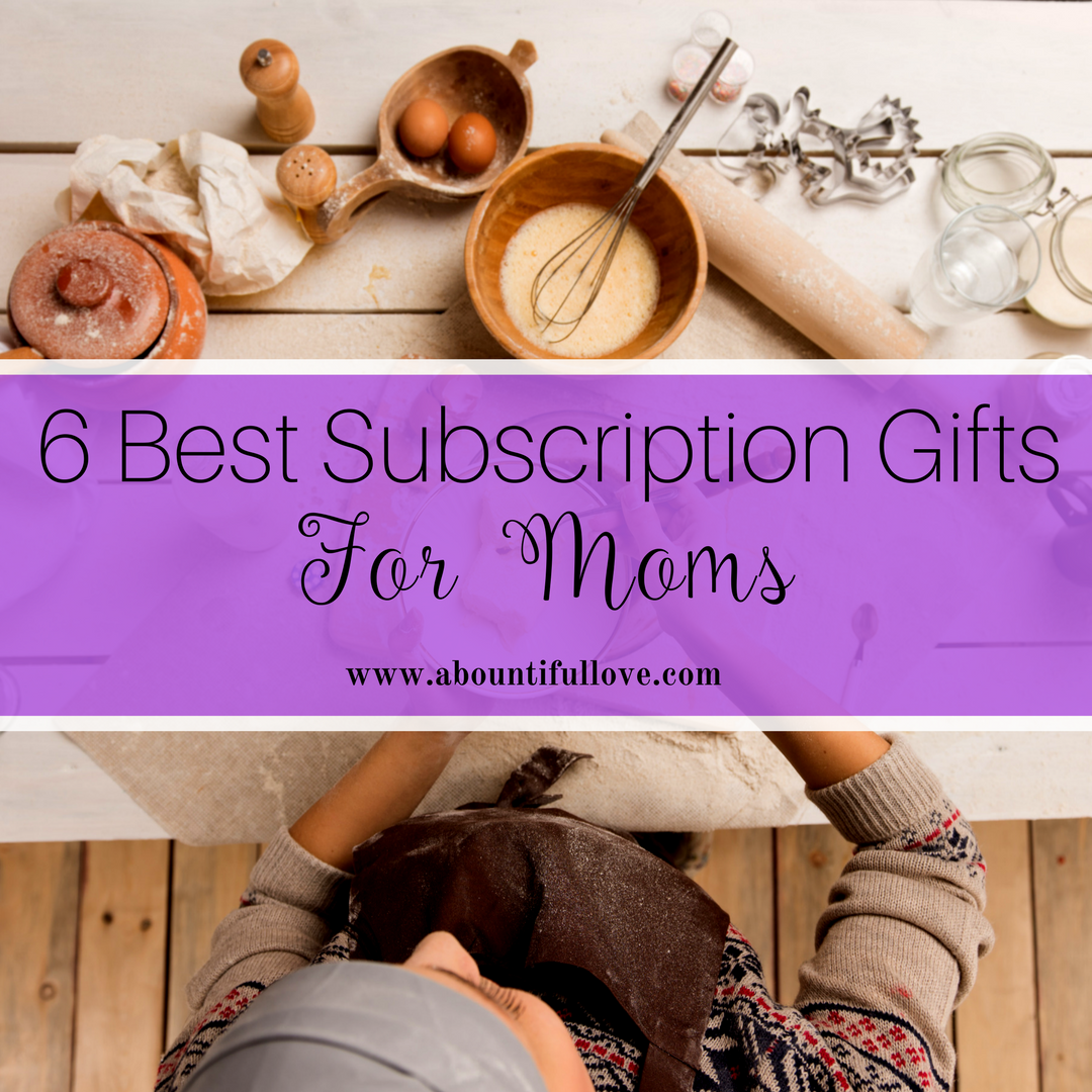 6 Best Subscription Gifts For Moms - A Bountiful Love