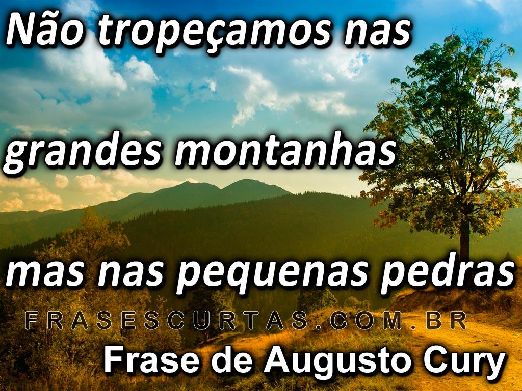 Mensagens De Otimismo Frases De Motivação E Auto Ajuda: Mensagens E Frases De Augusto Cury