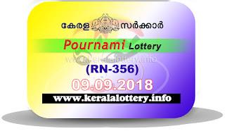"keralalottery.info, ""kerala lottery result 9 9 2018 pournami RN 356"" 9nd September 2018 Result, kerala lottery, kl result, yesterday lottery results, lotteries results, keralalotteries, kerala lottery, keralalotteryresult, kerala lottery result, kerala lottery result live, kerala lottery today, kerala lottery result today, kerala lottery results today, today kerala lottery result, 9 9 2018, 9.9.2018, kerala lottery result 09-09-2018, pournami lottery results, kerala lottery result today pournami, pournami lottery result, kerala lottery result pournami today, kerala lottery pournami today result, pournami kerala lottery result, pournami lottery RN 356 results 9-9-2018, pournami lottery RN 356, live pournami lottery RN-356, pournami lottery, 09/09/2018 kerala lottery today result pournami, pournami lottery RN-356 9/9/2018, today pournami lottery result, pournami lottery today result, pournami lottery results today, today kerala lottery result pournami, kerala lottery results today pournami, pournami lottery today, today lottery result pournami, pournami lottery result today, kerala lottery result live, kerala lottery bumper result, kerala lottery result yesterday, kerala lottery result today, kerala online lottery results, kerala lottery draw, kerala lottery results, kerala state lottery today, kerala lottare, kerala lottery result, lottery today, kerala lottery today draw result"