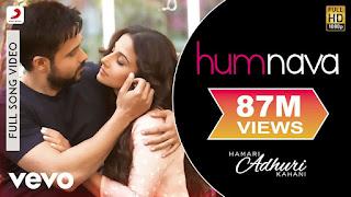 Download Humnava - Hamari Adhuri Kahani Full HD Video
