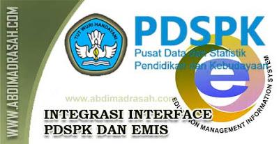 Integrasi Sistem Interface PDSPK Kemdikbud Dengan EMIS Ditjen Pendidikan Islam