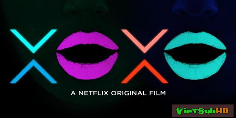 Phim XOXO VietSub HD | XOXO 2016