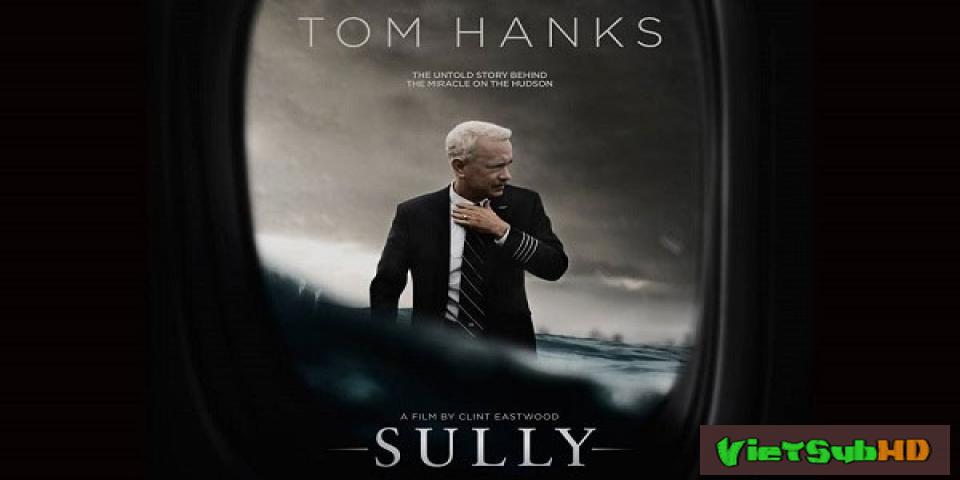Phim Cơ Trưởng Sully VietSub HD | Sully 2016