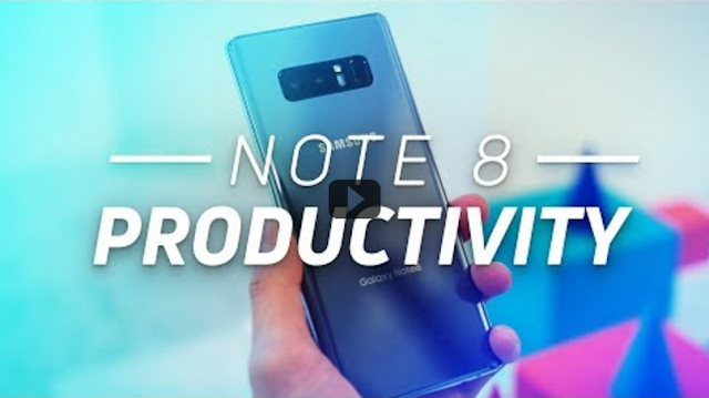 Top 5 Reasons The Samsung Galaxy Note 8 Is Best For Use/Productivity