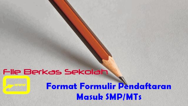 Format Formulir Pendaftaran Masuk SMP/MTs