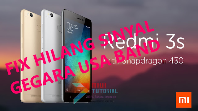 Xiaomi Redmi 3s Hilang Sinyal Gegara Tanpa Sengaja Memilih USA Band? Jangan Panik Dulu! Ini TutorialCara Memperbaikinya